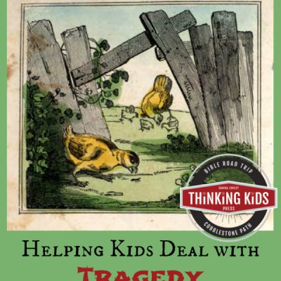 When the Sky Falls ~ Helping Kids Deal with Tragedy from a Biblical Worldview