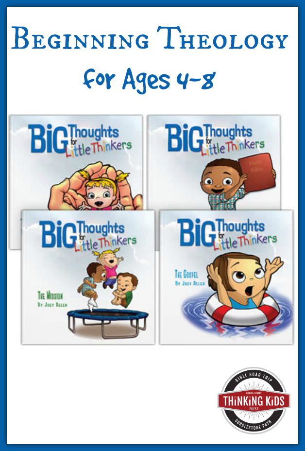Big Thoughts for Little Thinkers is a great introduction to theology for ages 4-8!