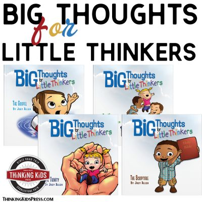 Big Thoughts for Little Thinkers – Theology for your little ones