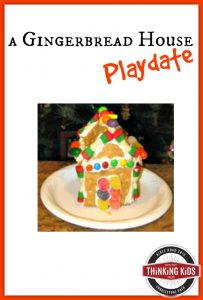 A Gingerbread House Playdate