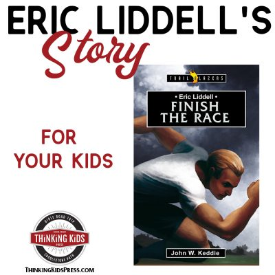 Eric Liddell's Story for Your Kids