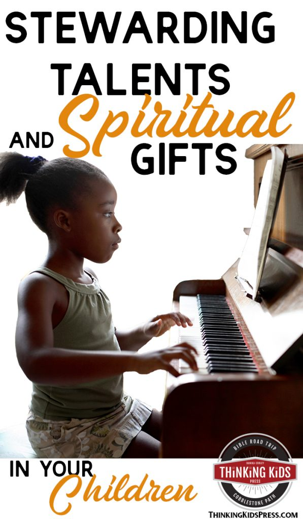 Stewarding Talents and Spiritual Gifts in Your Children