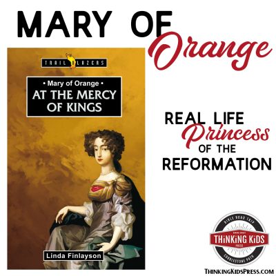 Mary of Orange | A Real Life Princess of the Reformation