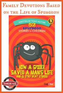 A fabulous family devotional based on the life of Spurgeon: How a Spider Saved a Man's Life