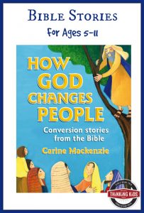 How God Changes People is a wonderful story book of conversion stories from the Bible.