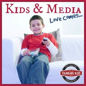 Kids and Media: Love Comes... (evaluating our choices)