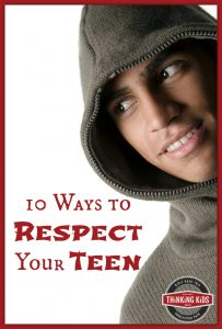 Ten Ways to Respect Your Teen