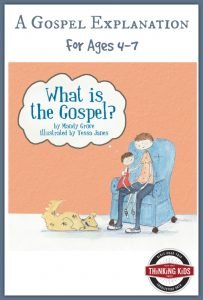 What is the Gospel? ~ A Gospel explanation for ages 4-7.