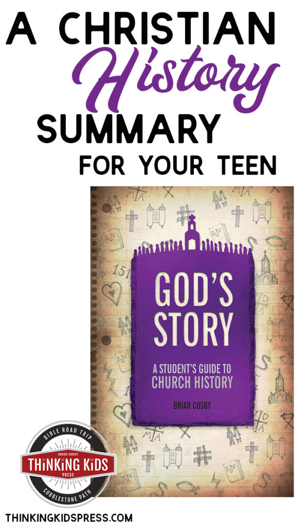 A Christian History Summary for Your Teen