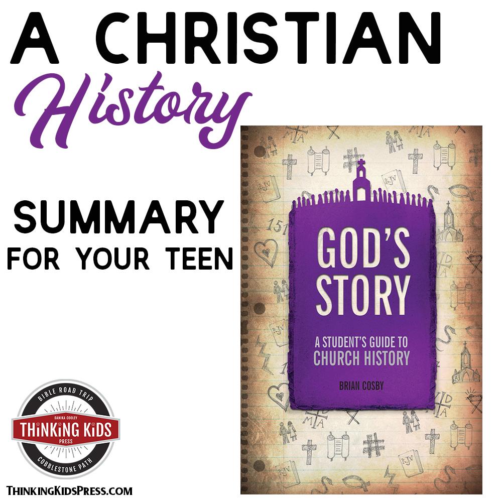 A Christian History Summary for Your Teen