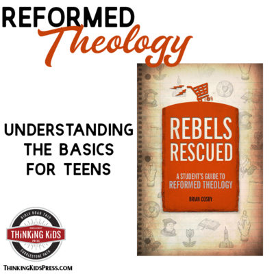 Reformed Theology | Understanding the Basics for Teens
