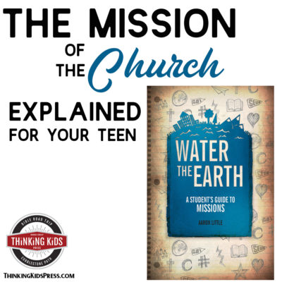 The Mission of the Church Explained for Your Teen