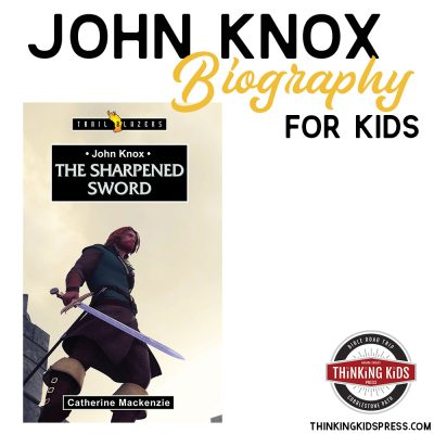 John Knox of Scotland Biography for Your Kids