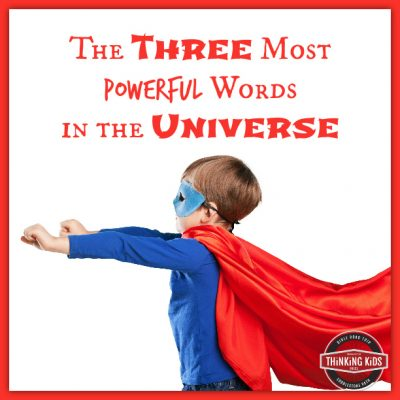 The Three Most Powerful Words in the Universe