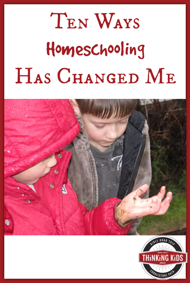 Ten Ways Homeschooling Has Changed Me