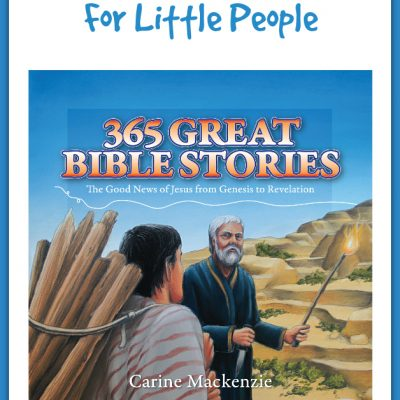 The Good News for Little People ~ 365 Great Bible Stories by Carine Mackenzie