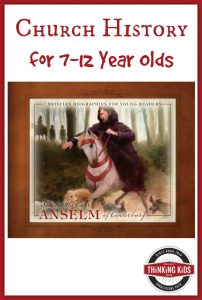 Anselm of Canterbury by Simonetta Carr: Church history for 7-12 year olds.