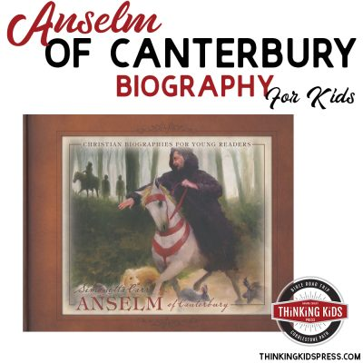 Anselm of Canterbury Biography Kids Will Want to Read Again and Again