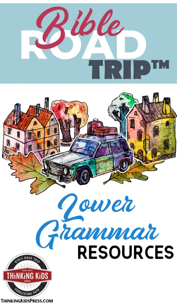 Bible Road Trip ™ Lower Grammar Resources