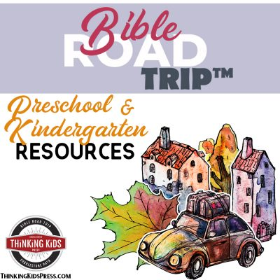 Bible Road Trip Preschool Kindergarten Resource List