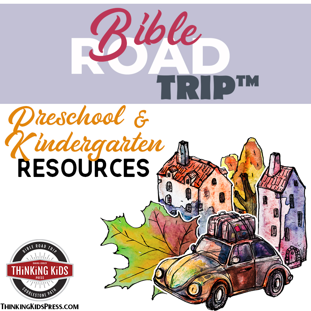 Bible Road Trip™ Preschool and Kindergarten Resources