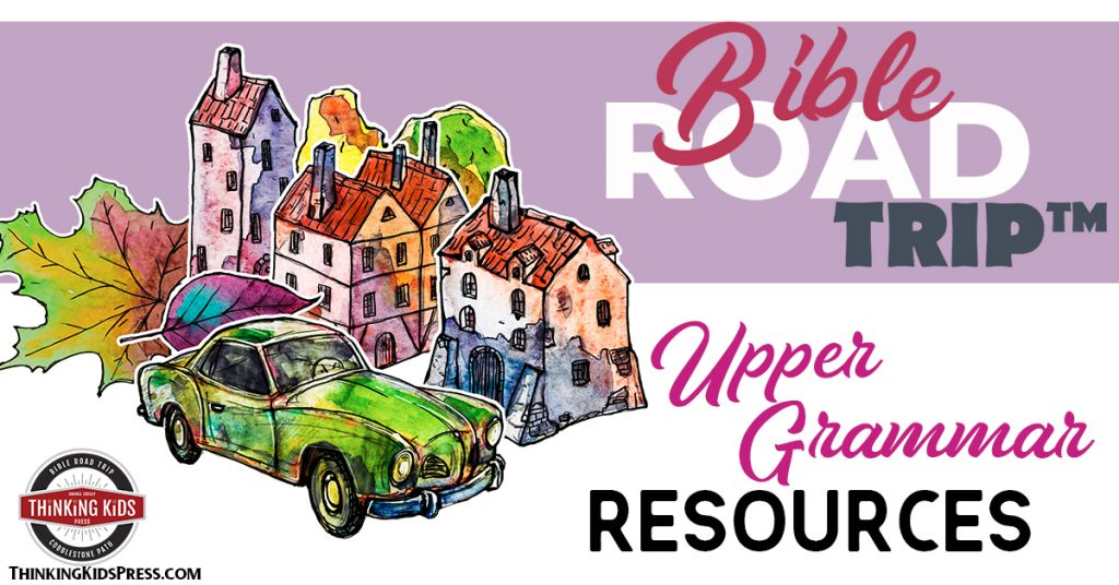 Bible Road Trip ™ Upper Grammar Resources