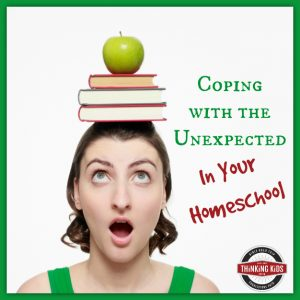 Coping with the Unexpected in Your Homeschool