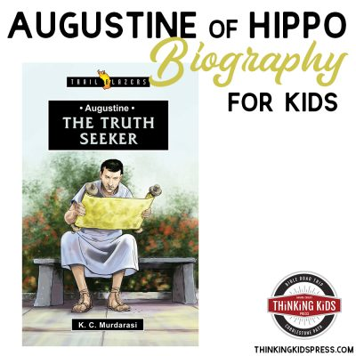 Augustine of Hippo Biography Your Kids Will Connect With