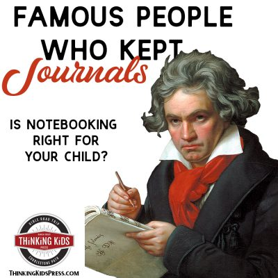Famous People Who Kept Journals | Is Notebooking Right for Your Child?