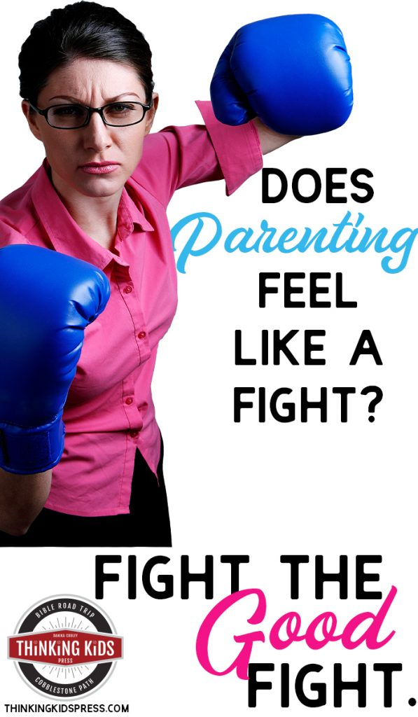 Christian Parenting. Fight the Good Fight.