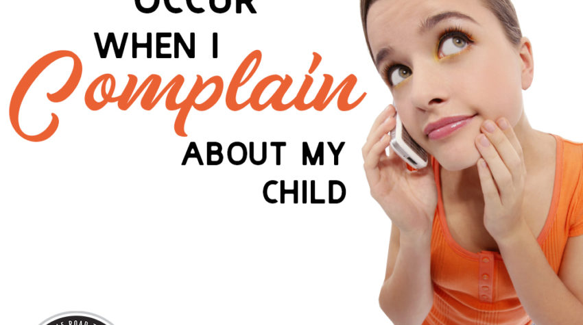 5 Things That Occur When I Complain about My Kid