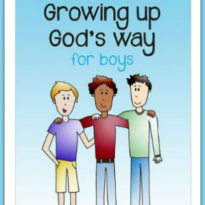Growing Up God's Way for Boys by Dr. Chris Richards & Dr. Liz Jones