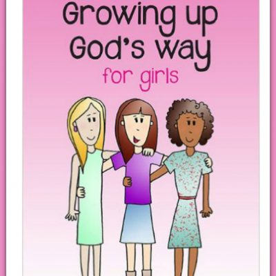 Growing Up God's Way for Girls by Dr. Chris Richards & Dr. Liz Jones