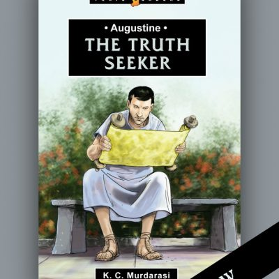Augustine: The Truth Seeker by K. C. Murdarasi