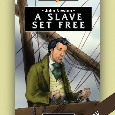 John Newton: A Slave Set Free by Irene Howat