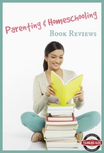 All the parenting and homeschooling book reviews at Thinking Kids!