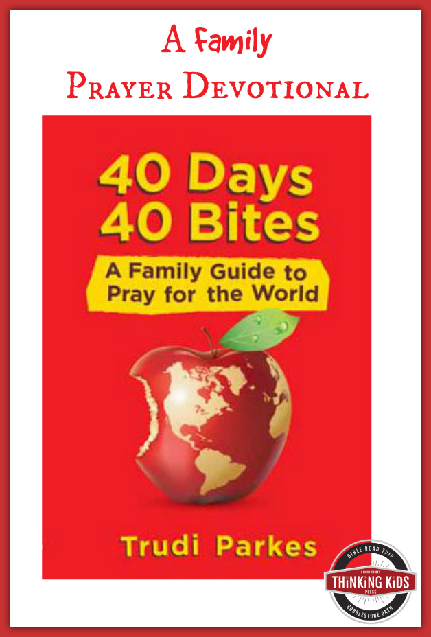 40 Days 40 Bites is a wonderful family guide to pray for the world!