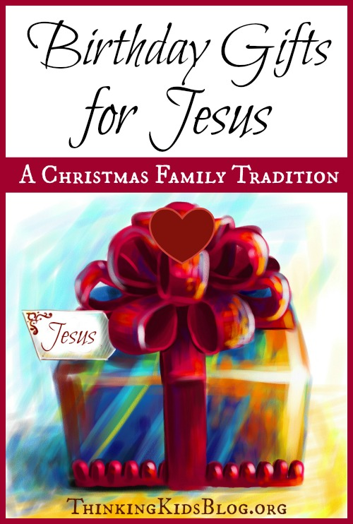 Gifts for Jesus' Birthday | A Christmas Tradition with Meaning Check out this special Christmas tradition of choosing Jesus' birthday gifts as a family! Gifts for Jesus' birthday brings meaning to the season.