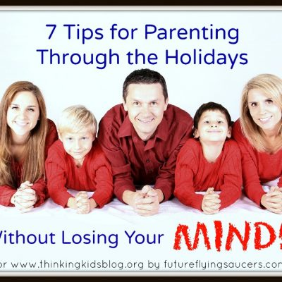 7 Tips for Parenting Through the Holidays Without Losing Your Mind