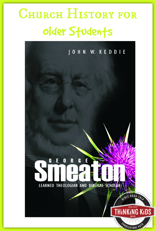 George Smeaton is a great story of the Scottish theologian for older students.