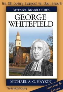 George Whitefield by Michael AG Haykin - Review and Giveaway (ends 2/20/15 at 10am PST)