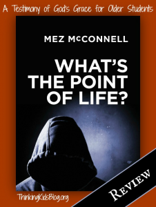 What's the Point of Life? by Mez McConnell isa testimony written for teens.