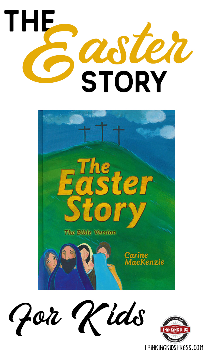The Easter Story for Kids You can help your kids learn the Resurrection story with this lovely picture book about the Easter story for kids ages 5-11 from Carine MacKenzie.