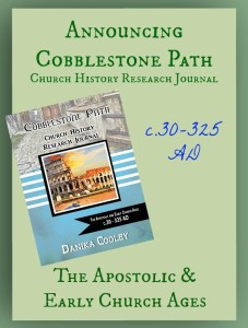 Announcing Cobblestone Path The Apostolic and Early Church Ages
