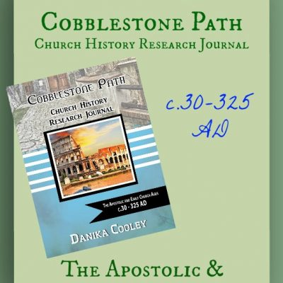Cobblestone Path ~ The Apostolic & Early Church Ages {Notebooking Journal}