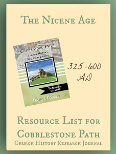 Resource List for Cobblestone Path The Nicene Age