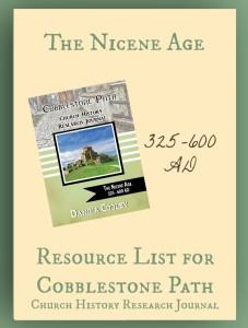 Resource List for Cobblestone Path The Nicene Age