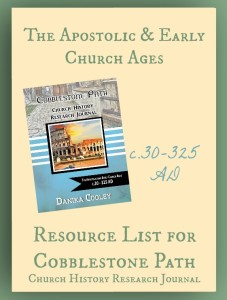 Resource List for Cobblestone Pathe The Apostolic and Early Church Ages