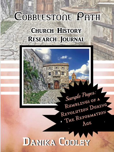 Rumblings of a Revolution During the Reformation Age - 70-page sample of Cobblestone Path Church History Research Journal