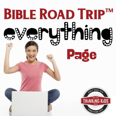 The Bible Road Trip™ Everything Page -- Links to all the good stuff!